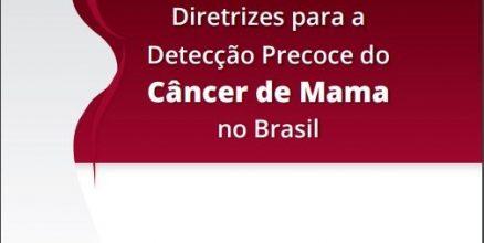 Diretrizes para a detecção precoce do câncer de mama no Brasil